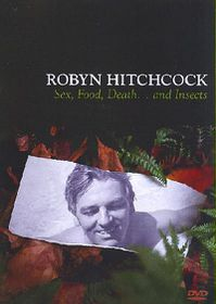 Robyn Hitchcock: Sex, Food, Death...And Insects - (Region 1 Import DVD)