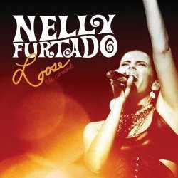 Nelly Furtado - Loose - The Concert (CD)