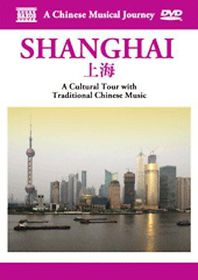 Shanghai: A Cultural Tour with Traditional Chinese Music - (Region 1 Import DVD)