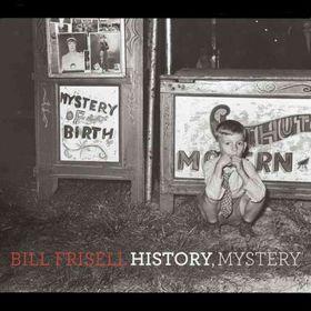 Bill Frisell - History, Mystery (CD)