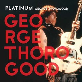 Thorogood George - Platinum (CD)