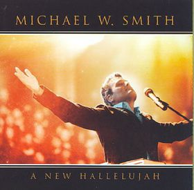 Smith Michael W. - A New Hallelujah (CD)