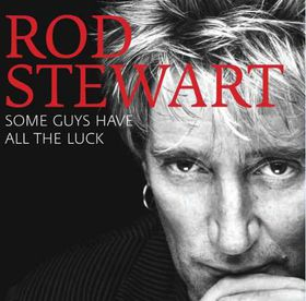 Rod Steward - Some Guys Have All The Luck (CD + DVD)