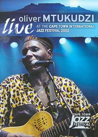 MTUKUDZI OLIVER - Live At The Cape Town International Jazz Festival 2002 (DVD)