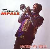 Dennis Mpale - Paying My Bills (CD)