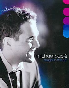 Michael Buble - Blu Ray - Caught In The Act (Blu-Ray)