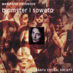 Marianne Antonsen / Imilonji Kantu - Blomster I Soweto (CD)