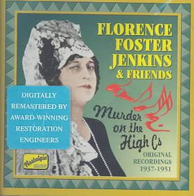 Florence Forster Jenkins - Murder On The High C'S (CD)