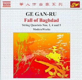 Ge Gan-ru: Fall Of Baghdad - Modern Works (CD)