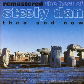 Steely Dan - Best Of Steely Dan - Then And Now - Remastered (CD)