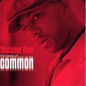 Common - This Is Me Then - Best Of Common (CD)