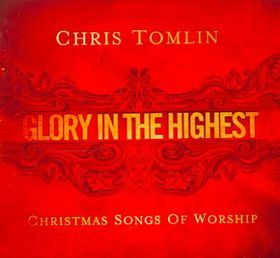 Chris Tomlin - Glory In The Highest - Christmas Songs Of Worship (CD)