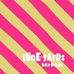 Tune-yards - Bird-Brains (CD)