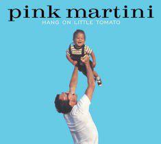 Pink Martini - Hang On Little Tomato (CD)