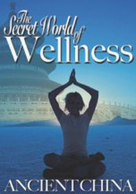 The Secret World of Wellness: Ancient China - (Import DVD)