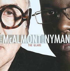 Glare David Mcalmont & Michael Nyman - The Glare (CD)