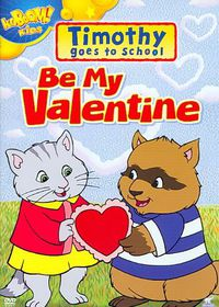 Timothy Goes to School:Be My Valentin - (Region 1 Import DVD)