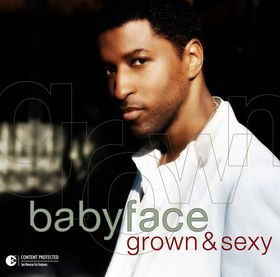 Babyface - Grown & Sexy (CD)