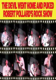 Robert Pollard - The Devil Went Home And Puked - (Import DVD)