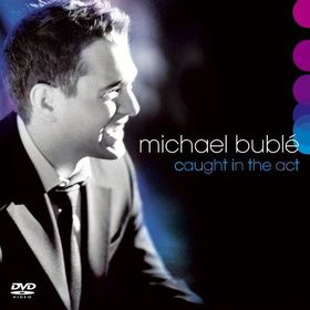 Michael Buble - Caught In The Act (CD + DVD)