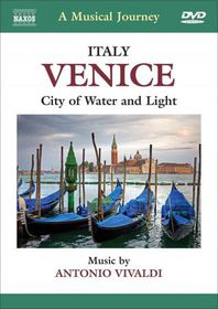 Documentary - A Musical Journey - Italy: Venice City Of Water & Light (DVD)
