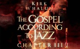Kirk Whalum - The Gospel According To Jazz - Chapter III (DVD)