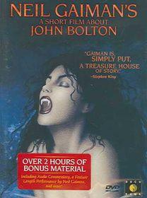 "Neil Gaiman's ""A Short Film About John Bolton"" - (Region 1 Import DVD)"