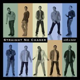 Straight No Chaser - With A Twist (CD)