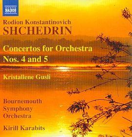 Shchedrin: Concertos For Orchestra 4 & 5 - Concertos For Orchestra Nos.4 & 5 (CD)