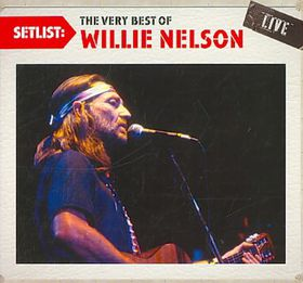 Nelson Willie - Setlist: The Very Best Of Willie Nelson (CD)