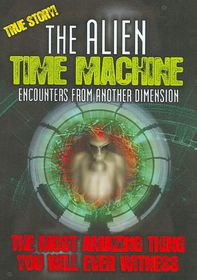 Alien Time Machine:Encounters/Dimensi - (Region 1 Import DVD)