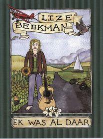 BEEKMAN LIZE - Ek Was Al Daar (DVD)