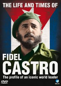 Life and Times of Fidel Castro, The - (Import DVD)