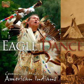 Eagle Dance:Ceremonial Music of the a - (Import CD)