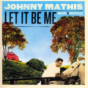 Mathis Johnny - Let It Be Me - Mathis In Nashville (CD)