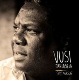 Mahlasela Vusi - Say Africa (CD)