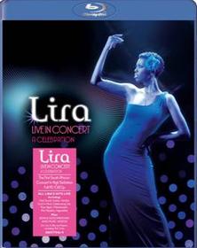 Lira - Live In Concert: A Celebration (Blu-ray)