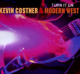 Costner, Kevin / Modern West - Turn It On (CD)
