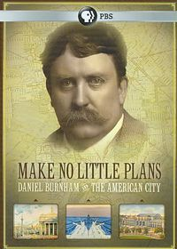 Make No Little Plans:Daniel Burnham & - (Region 1 Import DVD)