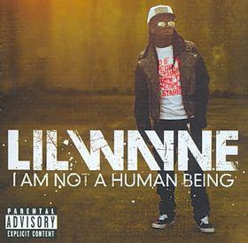 Lil' Wayne - I Am Not A Human Being (CD)