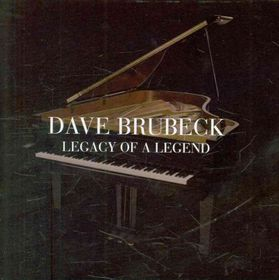 Brubeck Dave - Legacy Of A Legend