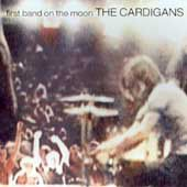 Cardigans - First Band On The Moon (CD)