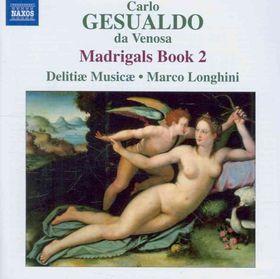 Gesualdo, Carlo / Longhinil / Delitiae Musicae - Madrigals - Book 2 (CD)