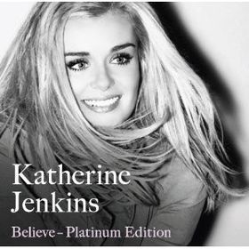 Katherine Jenkins - Believe - Platinum Edition (CD + DVD)