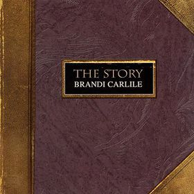 Carlile Brandi - The Story (CD)