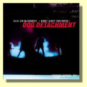 Dog Detachment - Best Kept Secrets (CD)