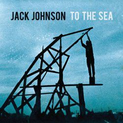 Jack Johnson - To The Sea (International Version) (CD)