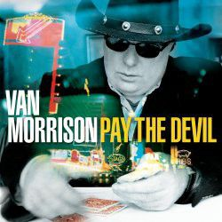 Van Morrison - Pay The Devil (CD)