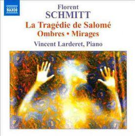 Schmitt: Piano Music - Ombres / Mirages / La Tragedie De Salome (CD)
