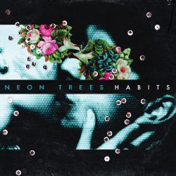 Neon Trees - Habits (CD)